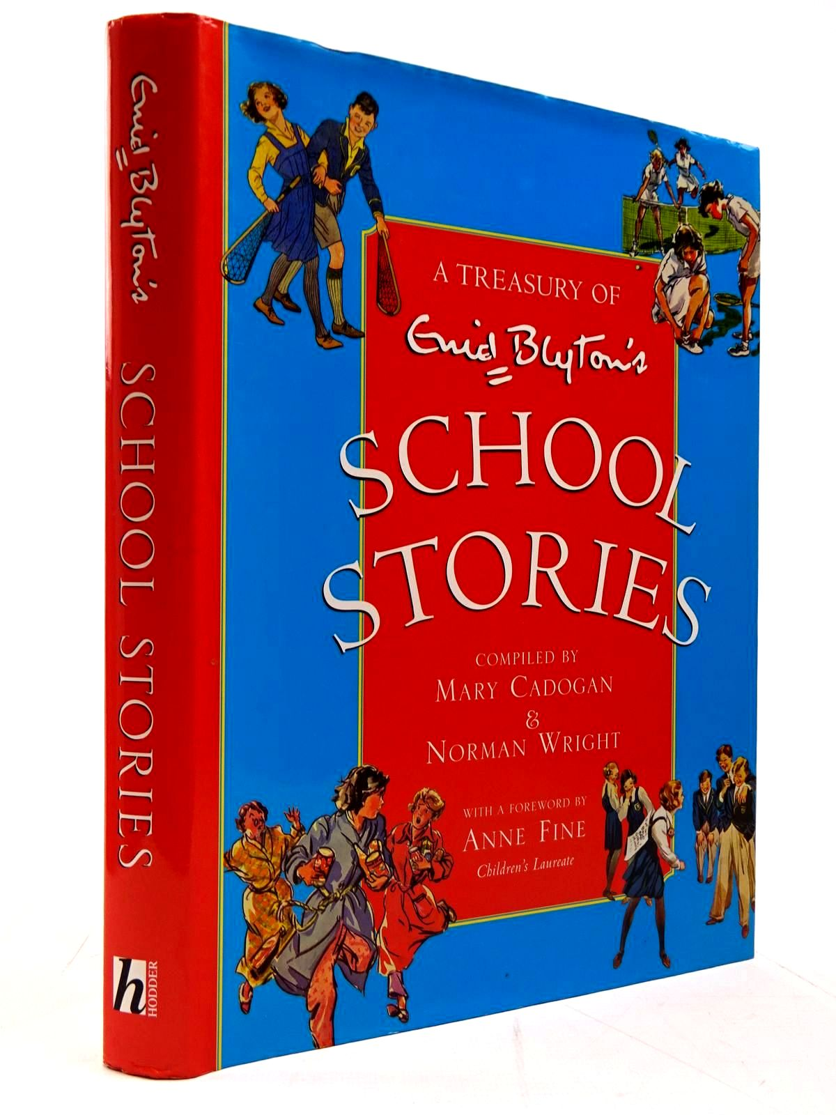 Photo of ENID BLYTON'S SCHOOL STORIES written by Blyton, Enid<br />Cadogan, Mary<br />Wright, Norman<br />Fine, Anne published by Hodder Children's Books (STOCK CODE: 2130586)  for sale by Stella & Rose's Books