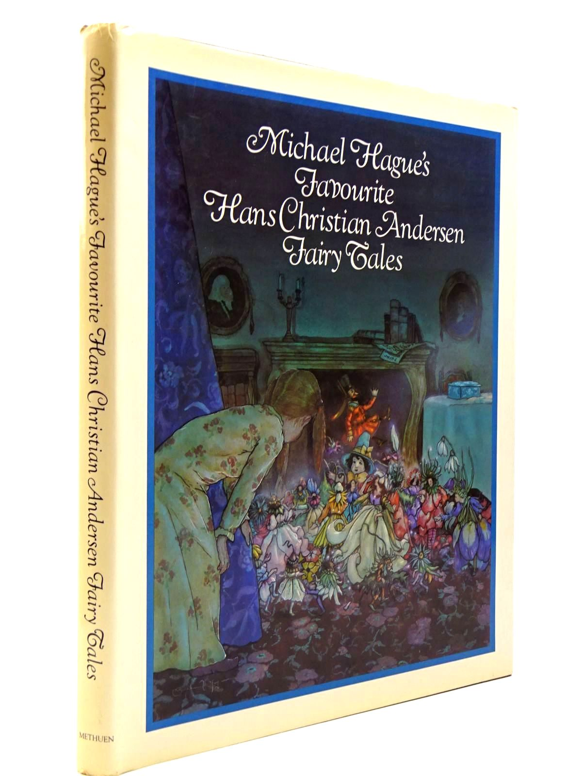 Photo of MICHAEL HAGUE'S FAVOURITE HANS CHRISTIAN ANDERSEN FAIRY TALES written by Andersen, Hans Christian illustrated by Hague, Michael published by Methuen Children's Books (STOCK CODE: 2130632)  for sale by Stella & Rose's Books