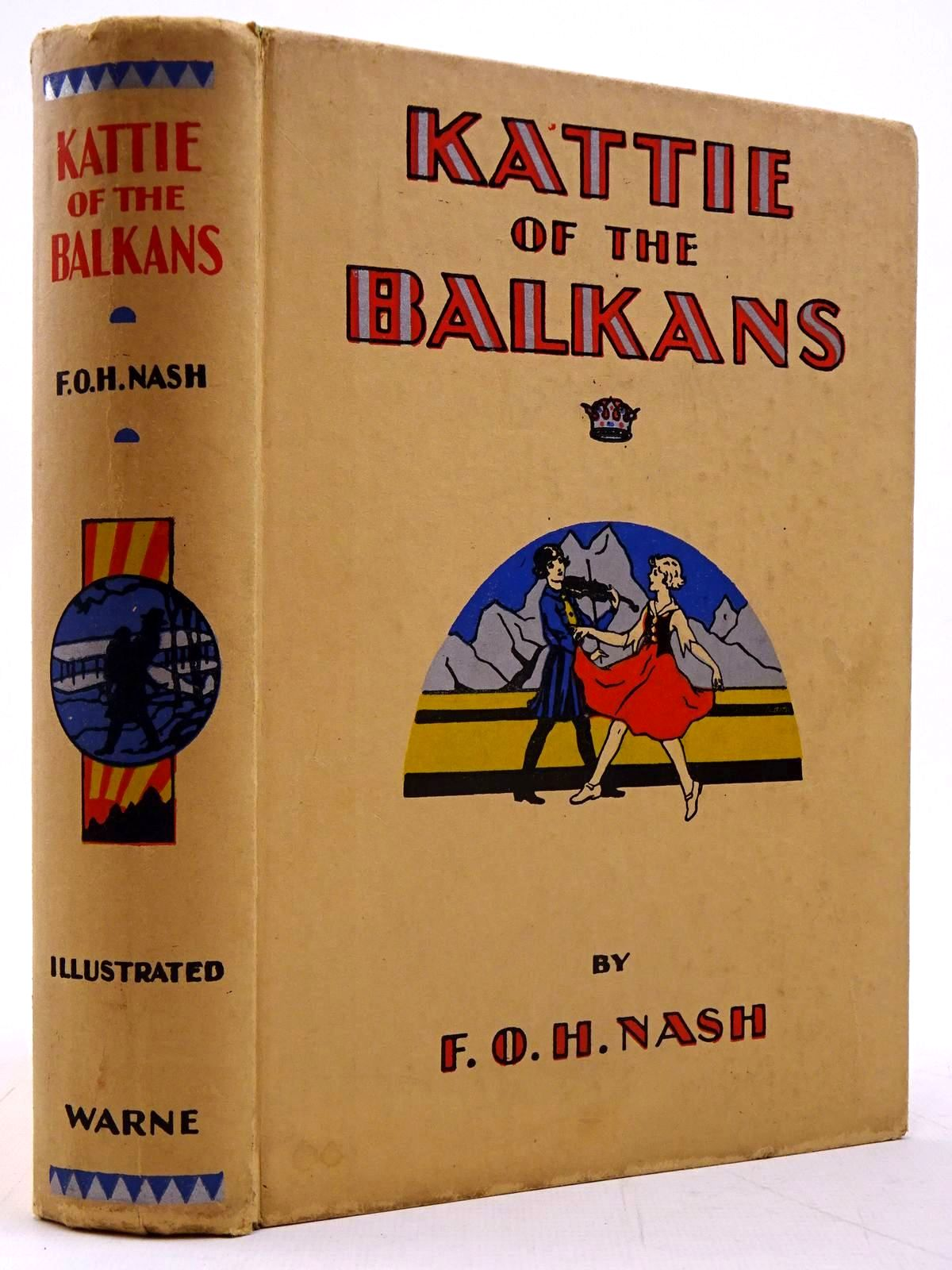 Photo of KATTIE OF THE BALKANS written by Nash, F.O.H. illustrated by Pollock, J.M. published by Frederick Warne & Co Ltd. (STOCK CODE: 2130682)  for sale by Stella & Rose's Books