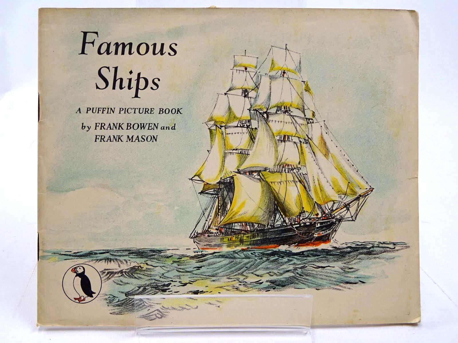 Photo of FAMOUS SHIPS written by Bowen, Frank C. illustrated by Mason, Frank published by Penguin Books (STOCK CODE: 2130686)  for sale by Stella & Rose's Books