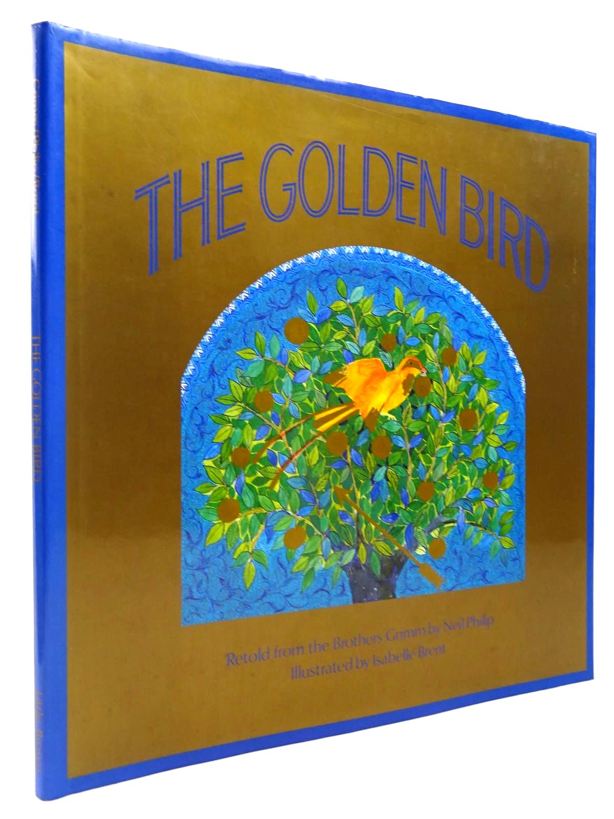 Photo of THE GOLDEN BIRD written by Grimm, Brothers Philip, Neil illustrated by Brent, Isabelle published by Little, Brown and Company (STOCK CODE: 2130702)  for sale by Stella & Rose's Books