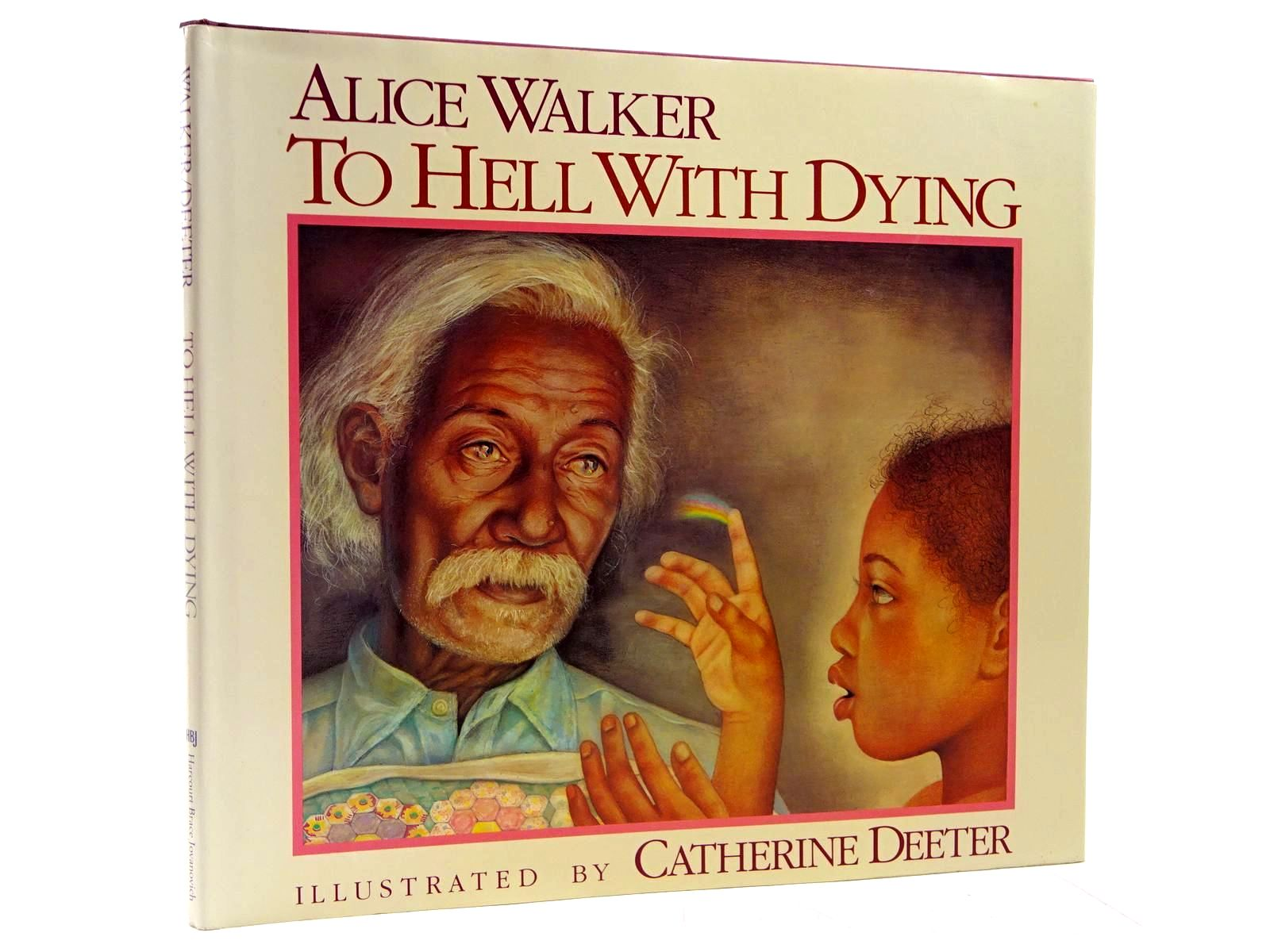 Photo of TO HELL WITH DYING written by Walker, Alice illustrated by Deeter, Catherine published by Harcourt Brace Jovanovich, Publishers (STOCK CODE: 2130708)  for sale by Stella & Rose's Books