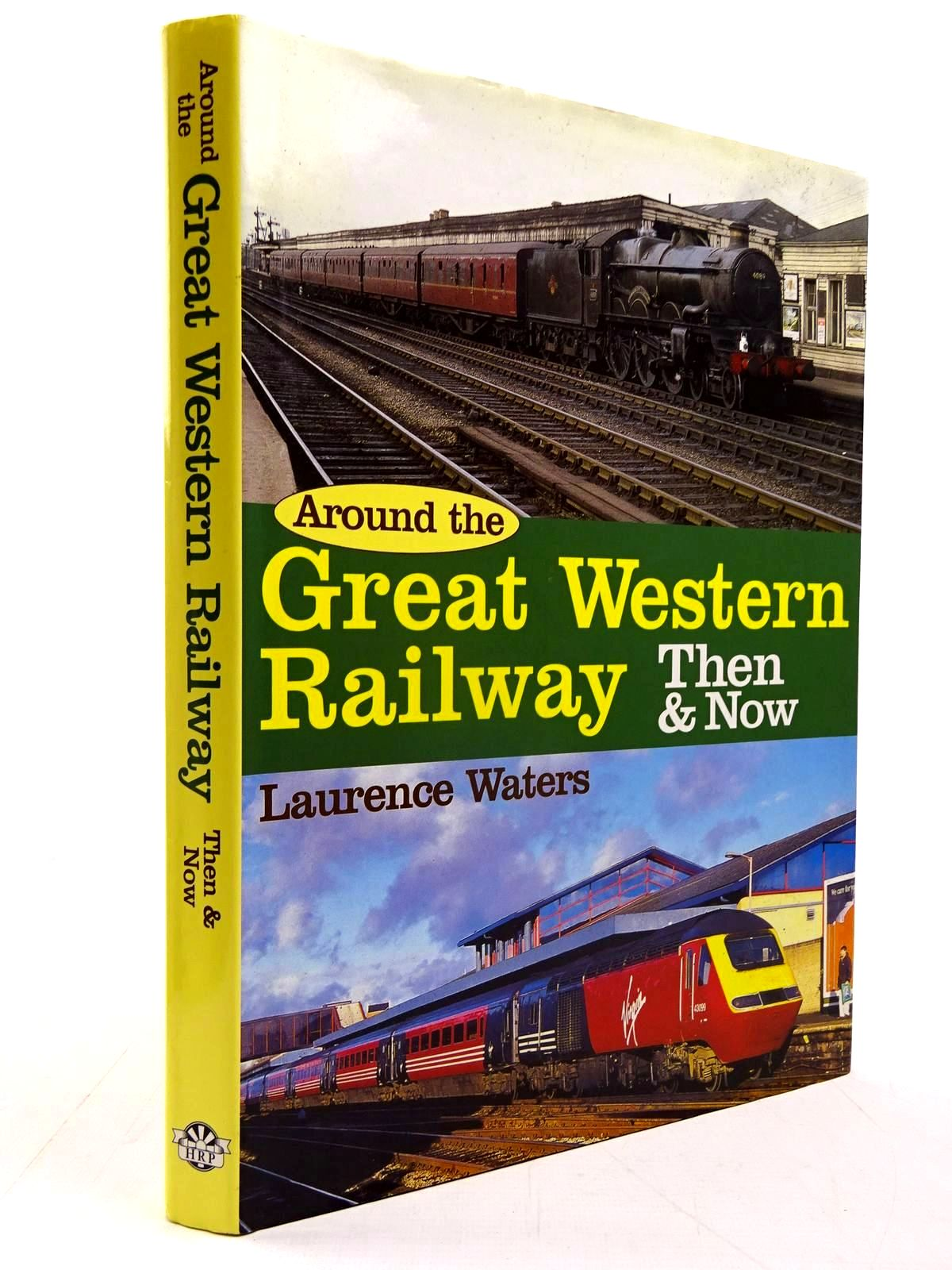 Photo of AROUND THE GREAT WESTERN RAILWAY THEN & NOW written by Waters, Laurence published by Heathfield Railway Publications (STOCK CODE: 2130731)  for sale by Stella & Rose's Books