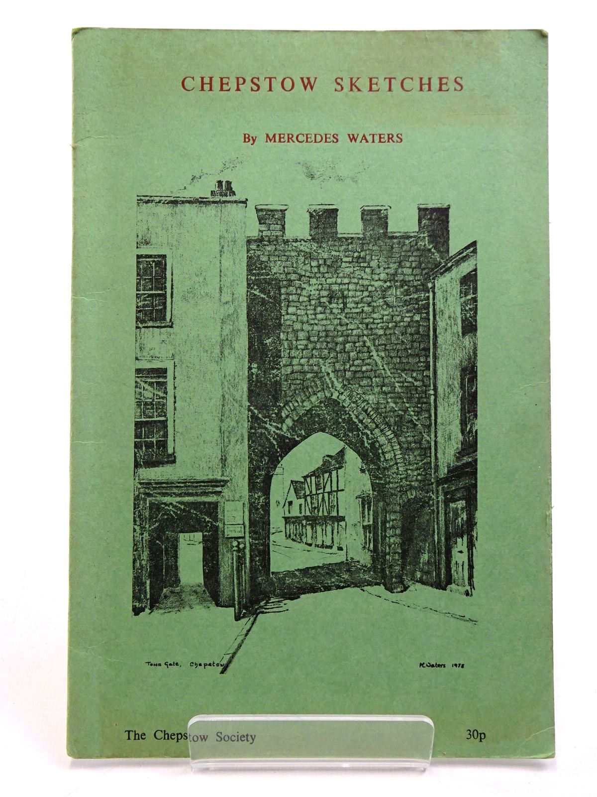 Photo of CHEPSTOW SKETCHES written by Waters, Mercedes illustrated by Waters, Mercedes published by The Chepstow Society (STOCK CODE: 2130915)  for sale by Stella & Rose's Books