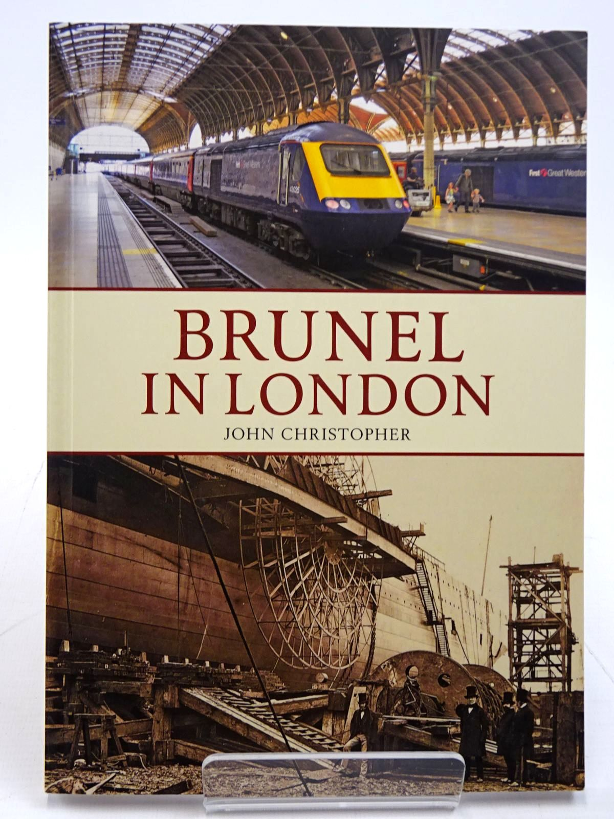Photo of BRUNEL IN LONDON written by Christopher, John published by Amberley Publishing (STOCK CODE: 2130924)  for sale by Stella & Rose's Books