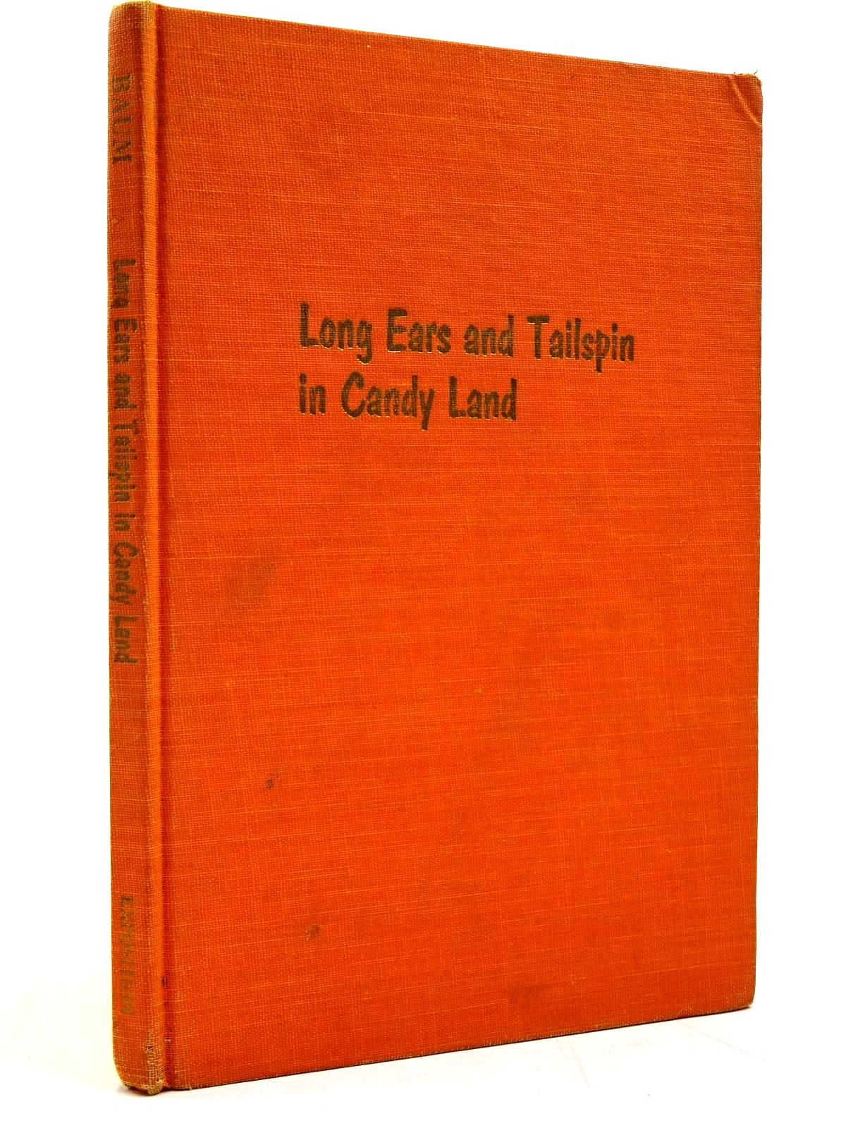 Photo of LONG EARS AND TAILSPIN IN CANDY LAND written by Baum, Roger S. illustrated by Farmer, Mary Ann published by Exposition Press (STOCK CODE: 2131118)  for sale by Stella & Rose's Books