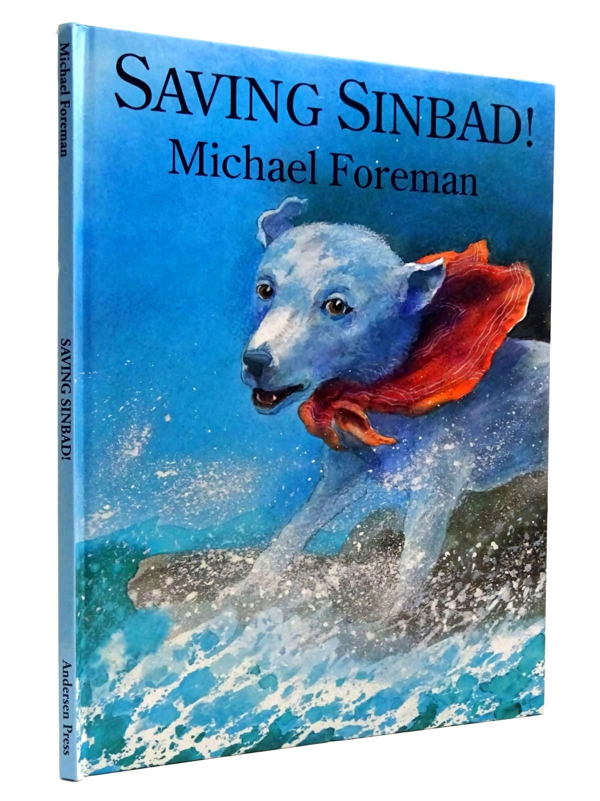 Photo of SAVING SINBAD! written by Foreman, Michael illustrated by Foreman, Michael published by Andersen Press (STOCK CODE: 2131152)  for sale by Stella & Rose's Books