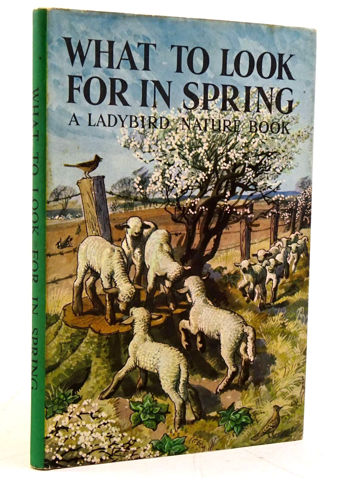 Photo of WHAT TO LOOK FOR IN SPRING written by Watson, E.L. Grant illustrated by Tunnicliffe, C.F. published by Wills & Hepworth Ltd. (STOCK CODE: 2131166)  for sale by Stella & Rose's Books
