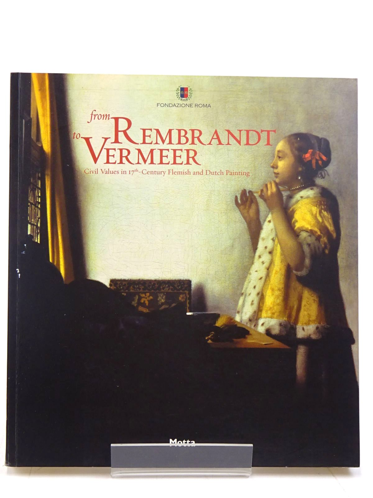 Photo of FROM REMBRANDT TO VERMEER CIVIL VALUES IN 17TH CENTURY FLEMISH AND DUTCH PAINTING- Stock Number: 2131196