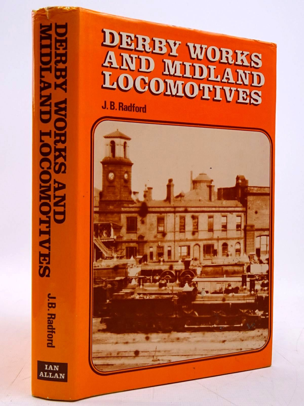 Photo of DERBY WORKS AND MIDLAND LOCOMOTIVES written by Radford, J.B. published by Ian Allan (STOCK CODE: 2131212)  for sale by Stella & Rose's Books