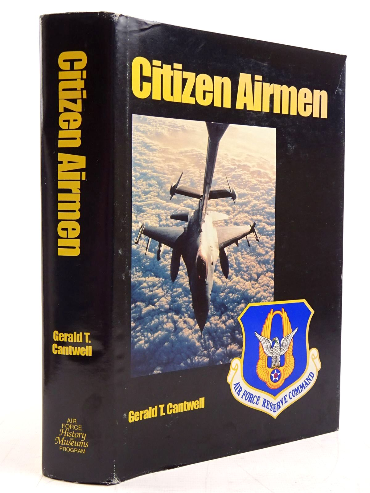 Photo of CITIZEN AIRMEN A HISTORY OF THE AIR FORCE RESERVE 1946-1994 written by Cantwell, Gerald T. published by Air Force History & Museums Program (STOCK CODE: 2131361)  for sale by Stella & Rose's Books