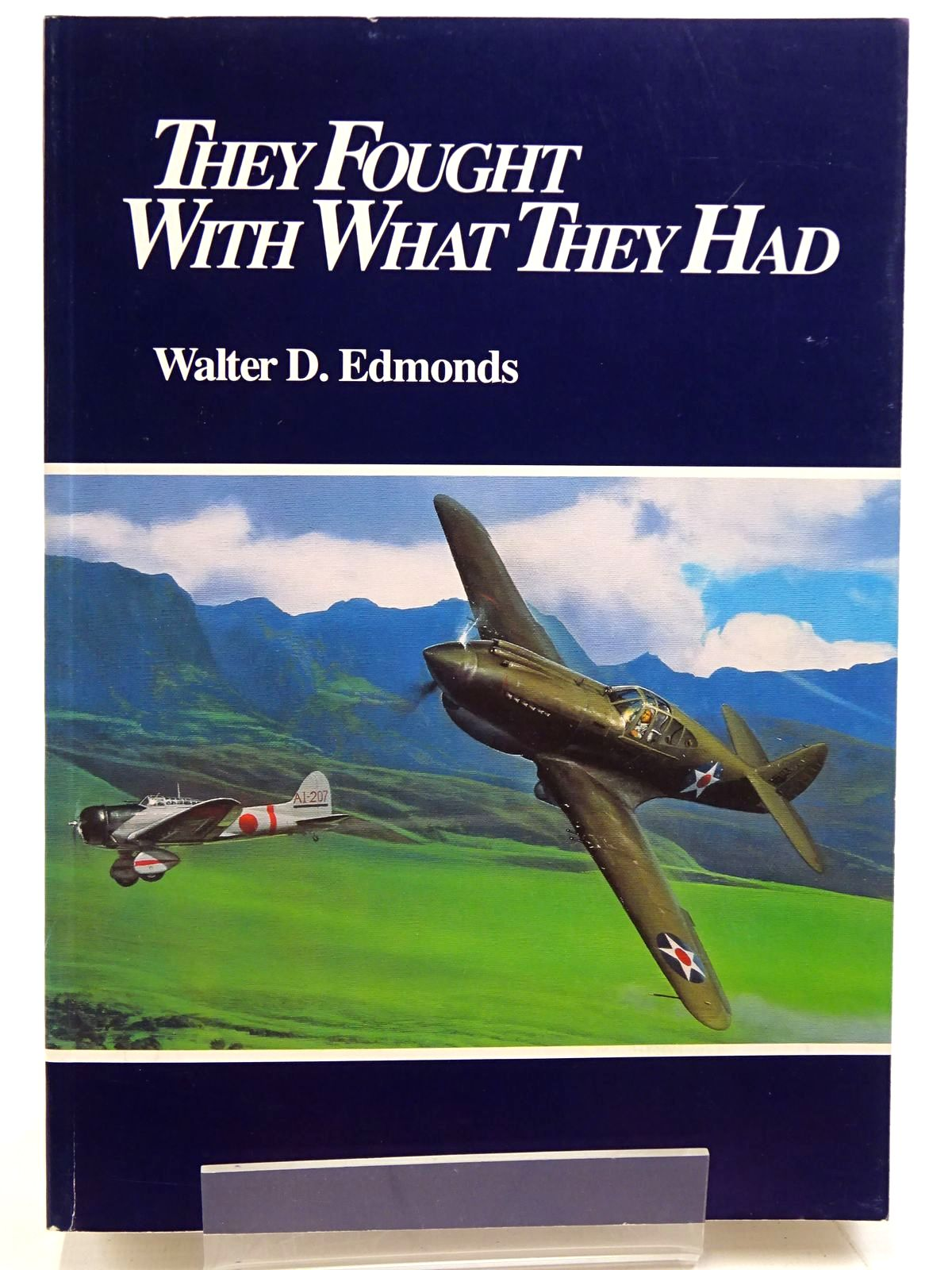 Photo of THEY FOUGHT WITH WHAT THEY HAD written by Edmonds, Walter D. published by Center For Air Force History (STOCK CODE: 2131377)  for sale by Stella & Rose's Books