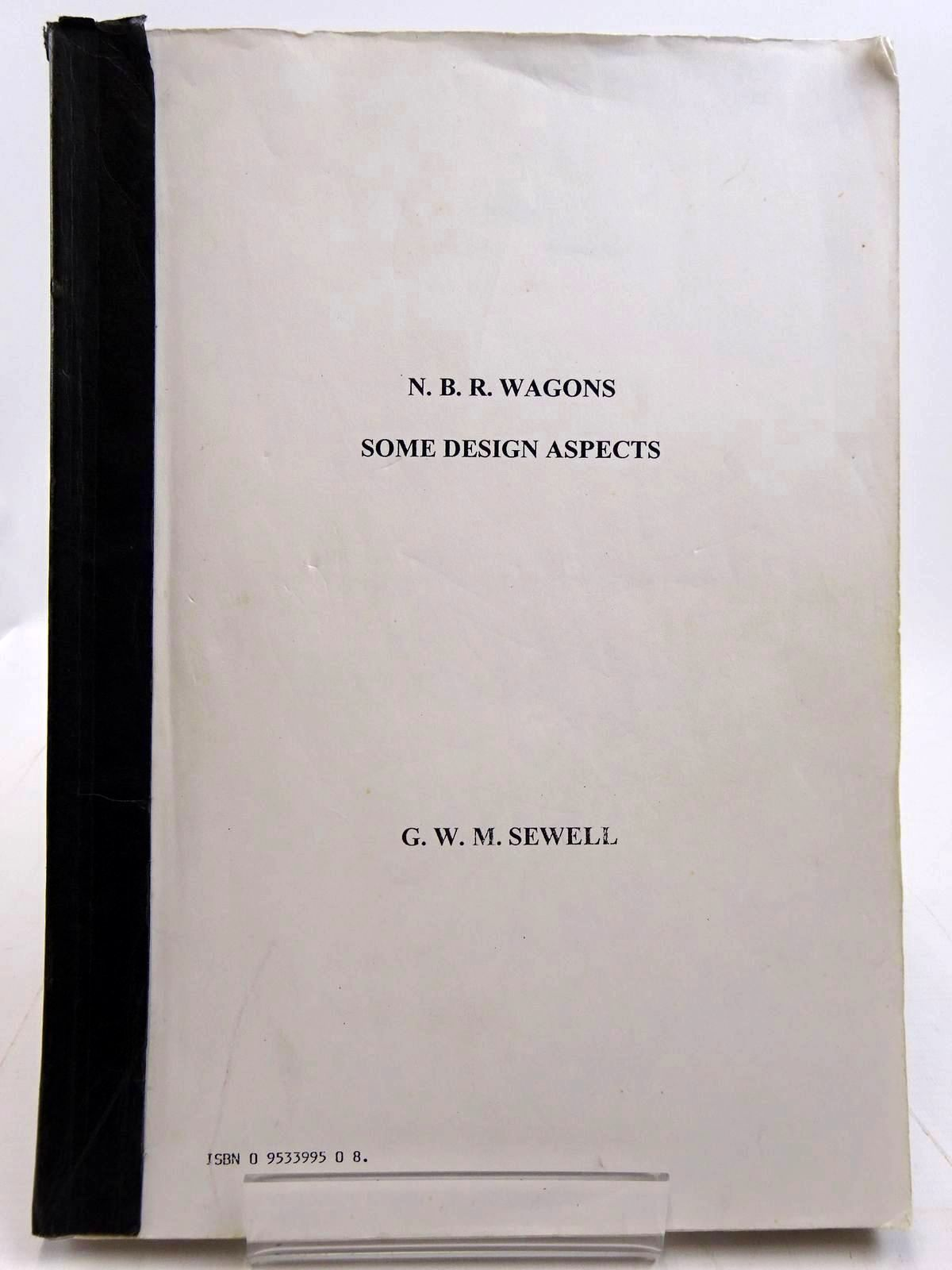 Photo of N.B.R. WAGONS SOME ASPECT DESIGNS written by Sewell, G.W.M. published by G.W.M. Sewell (STOCK CODE: 2131391)  for sale by Stella & Rose's Books