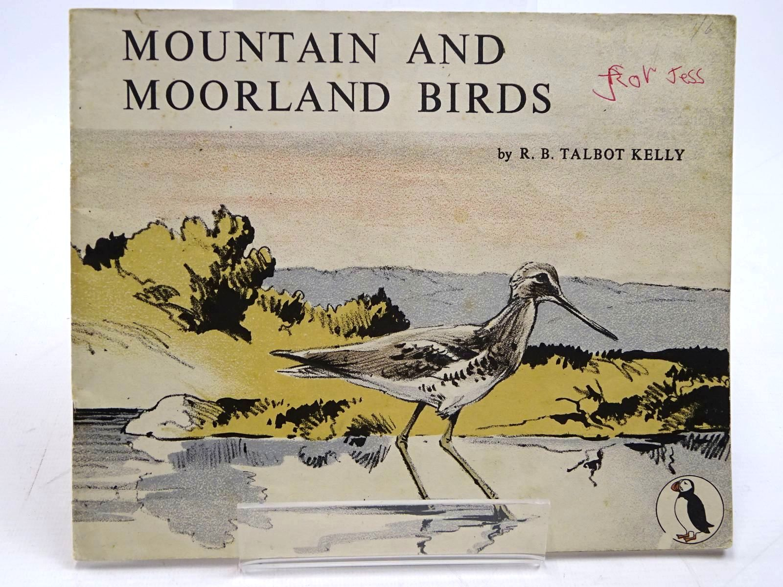 Photo of MOUNTAIN AND MOORLAND BIRDS written by Kelly, R.B. Talbot illustrated by Kelly, R.B. Talbot published by Penguin (STOCK CODE: 2131410)  for sale by Stella & Rose's Books