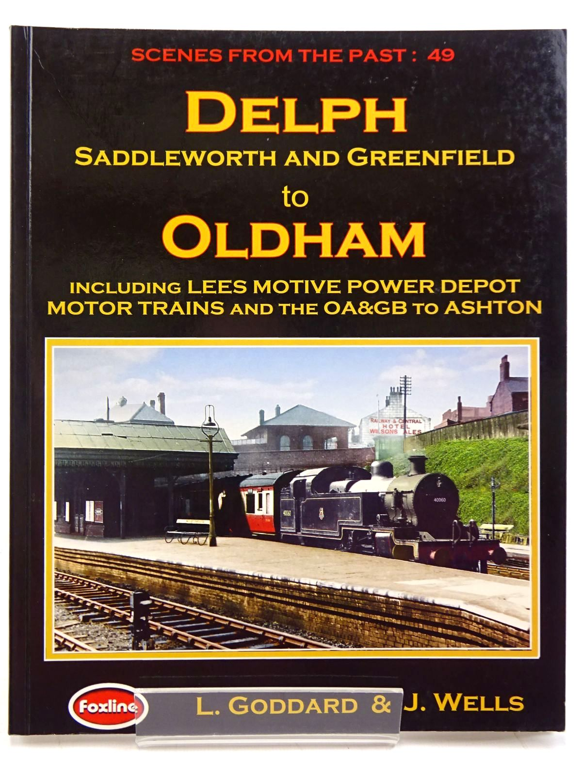 Photo of DELPH SADDLEWORTH AND GREENFIELD TO OLDHAM (SCENES FROM THE PAST: 49) written by Goddard, Larry<br />Wells, Jeffrey published by Foxline (STOCK CODE: 2131440)  for sale by Stella & Rose's Books