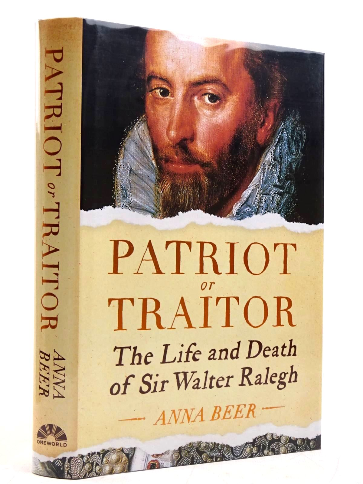 Photo of PATRIOT OR TRAITOR THE LIFE AND DEATH OF SIR WALTER RALEGH- Stock Number: 2131452