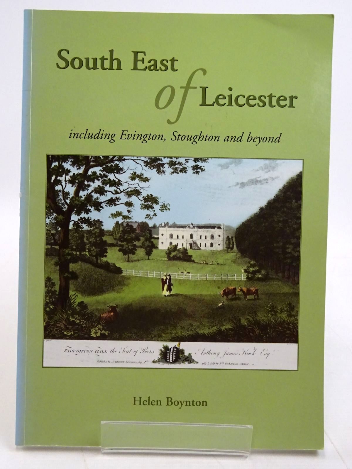 Photo of SOUTH EAST OF LEICESTER INCLUDING EVINGTON, STOUGHTON AND BEYOND written by Boynton, Helen published by Helen Boynton (STOCK CODE: 2131456)  for sale by Stella & Rose's Books