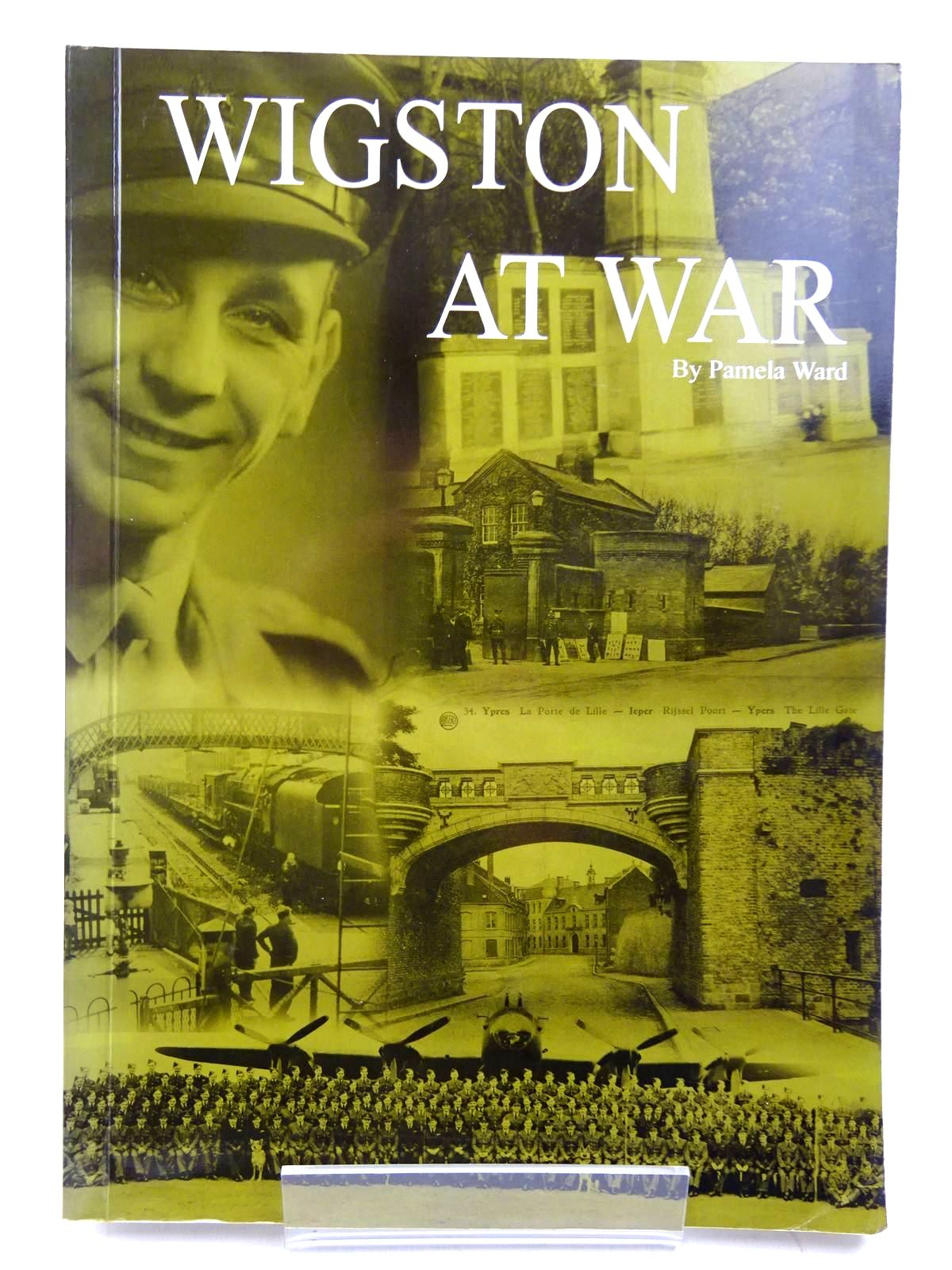 Photo of WIGSTON AT WAR written by Ward, Pamela published by Pamela Ward (STOCK CODE: 2131494)  for sale by Stella & Rose's Books