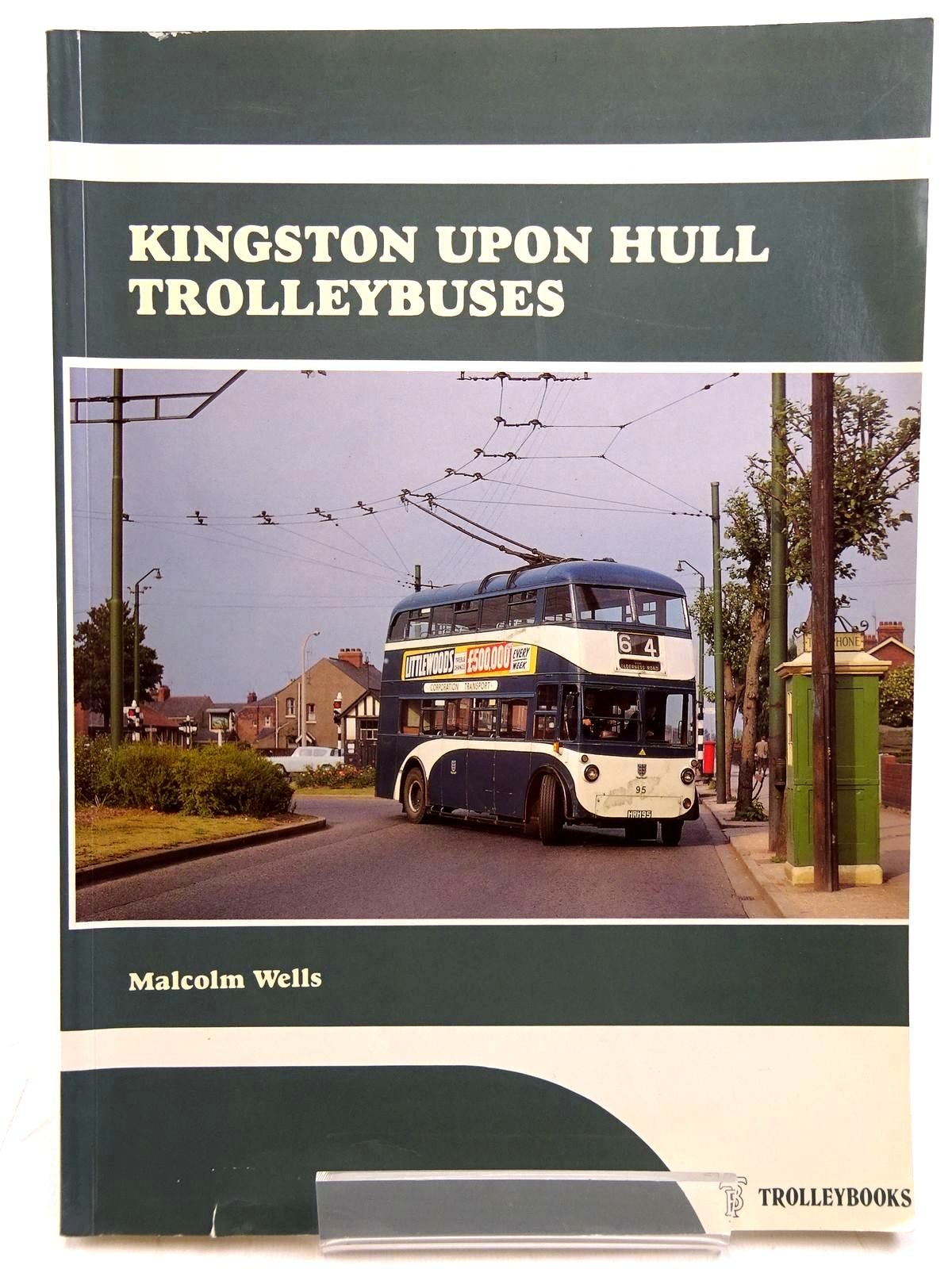 Photo of KINGSTON UPON HULL TROLLEYBUSES written by Wells, Malcolm published by Trolleybooks (STOCK CODE: 2131495)  for sale by Stella & Rose's Books