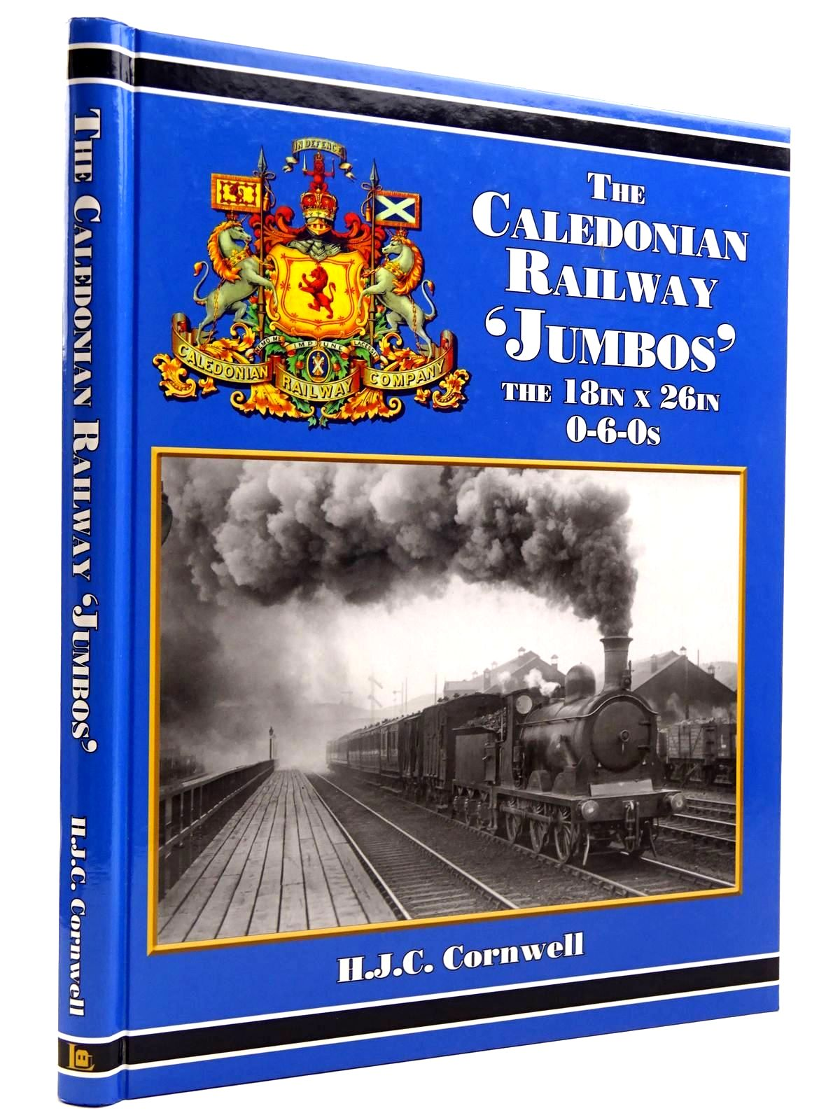 Photo of THE CALEDONIAN RAILWAY 'JUMBOS' THE 18IN X 26IN 0-6-0S written by Cornwell, H.J.C. published by Lightmoor Press, The Caledonian Railway Association (STOCK CODE: 2131501)  for sale by Stella & Rose's Books