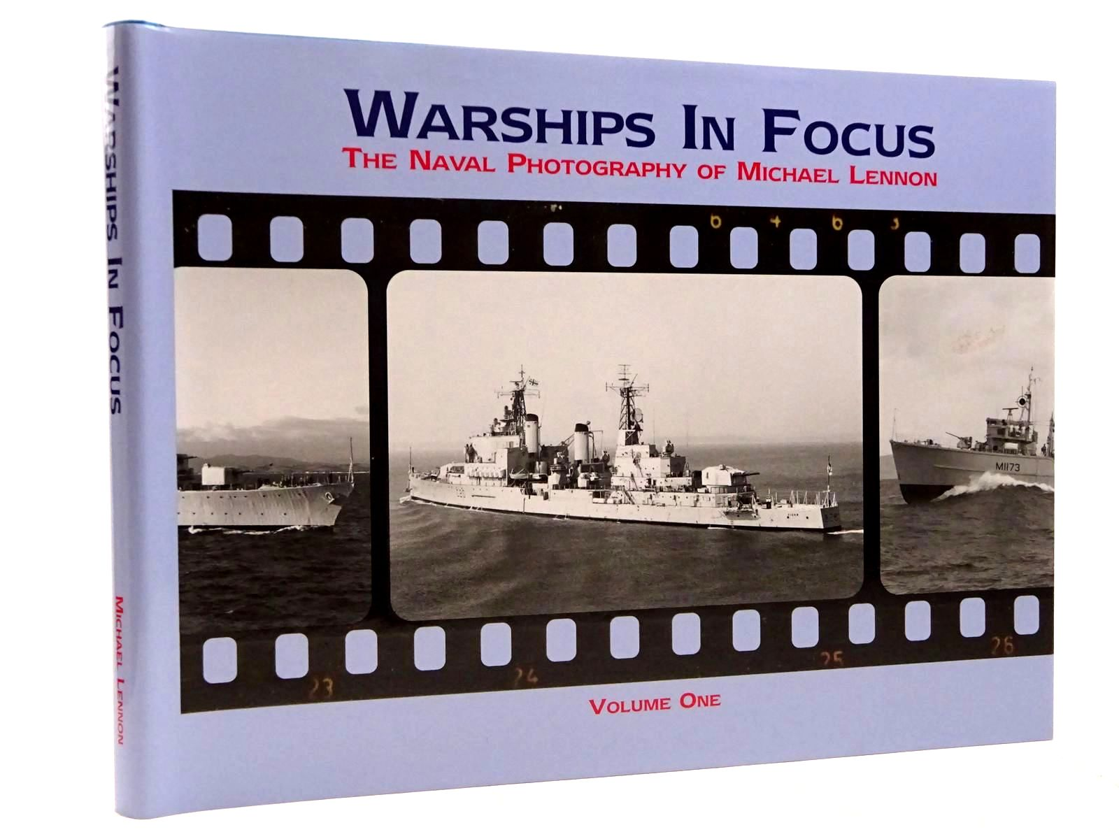 Photo of WARSHIPS IN FOCUS THE NAVAL PHOTOGRAPHY OF MICHAEL LENNON written by Lennon, Michael illustrated by Lennon, Michael published by Navybooks (STOCK CODE: 2131505)  for sale by Stella & Rose's Books
