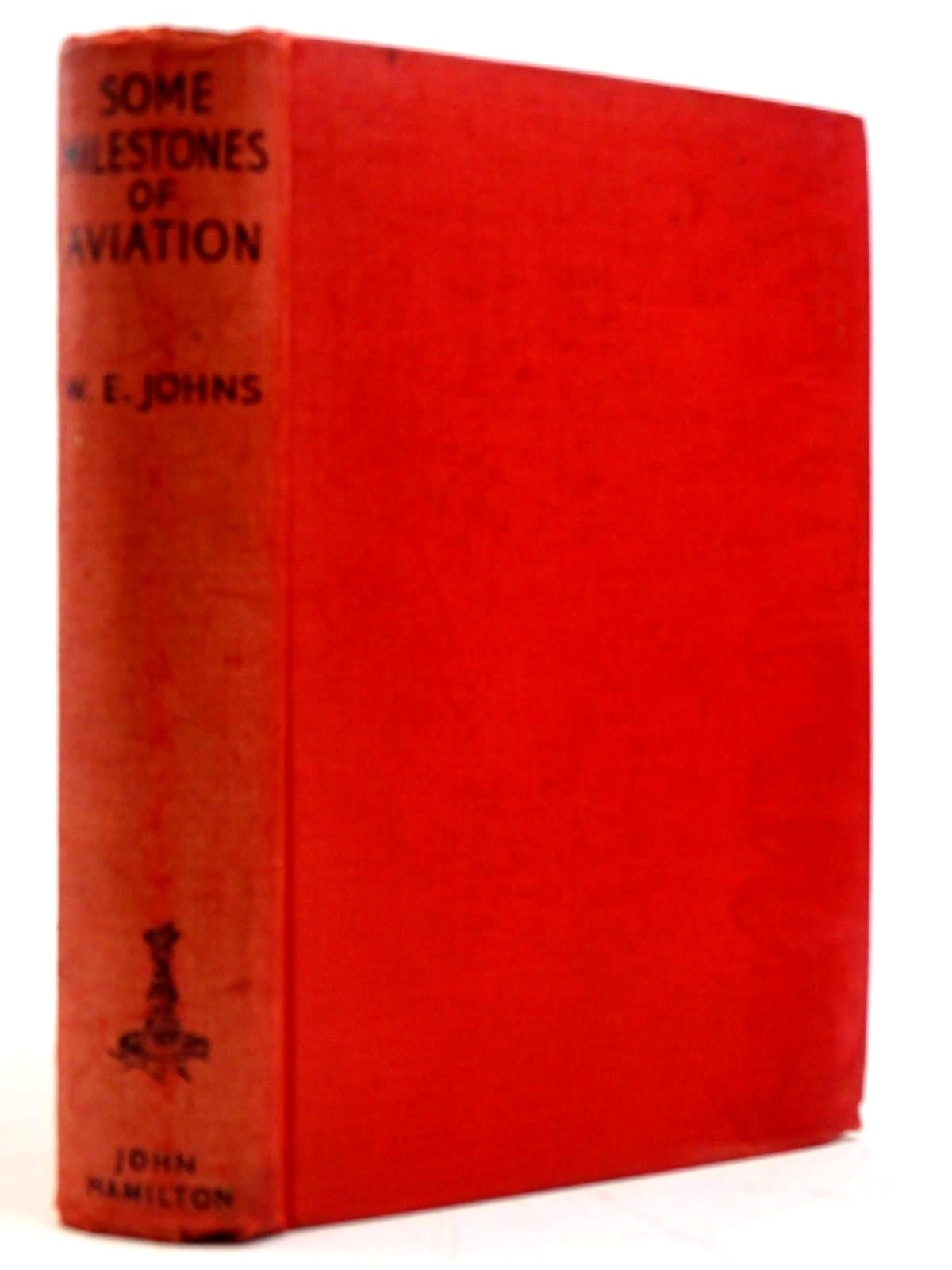Photo of SOME MILESTONES IN AVIATION written by Johns, W.E. published by John Hamilton (STOCK CODE: 2131564)  for sale by Stella & Rose's Books