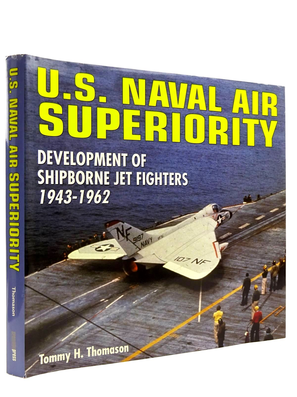 Photo of U.S. NAVAL AIR SUPERIORITY DEVELOPMENT OF SHIPBORNE JET FIGHTERS 1943-1962- Stock Number: 2131571
