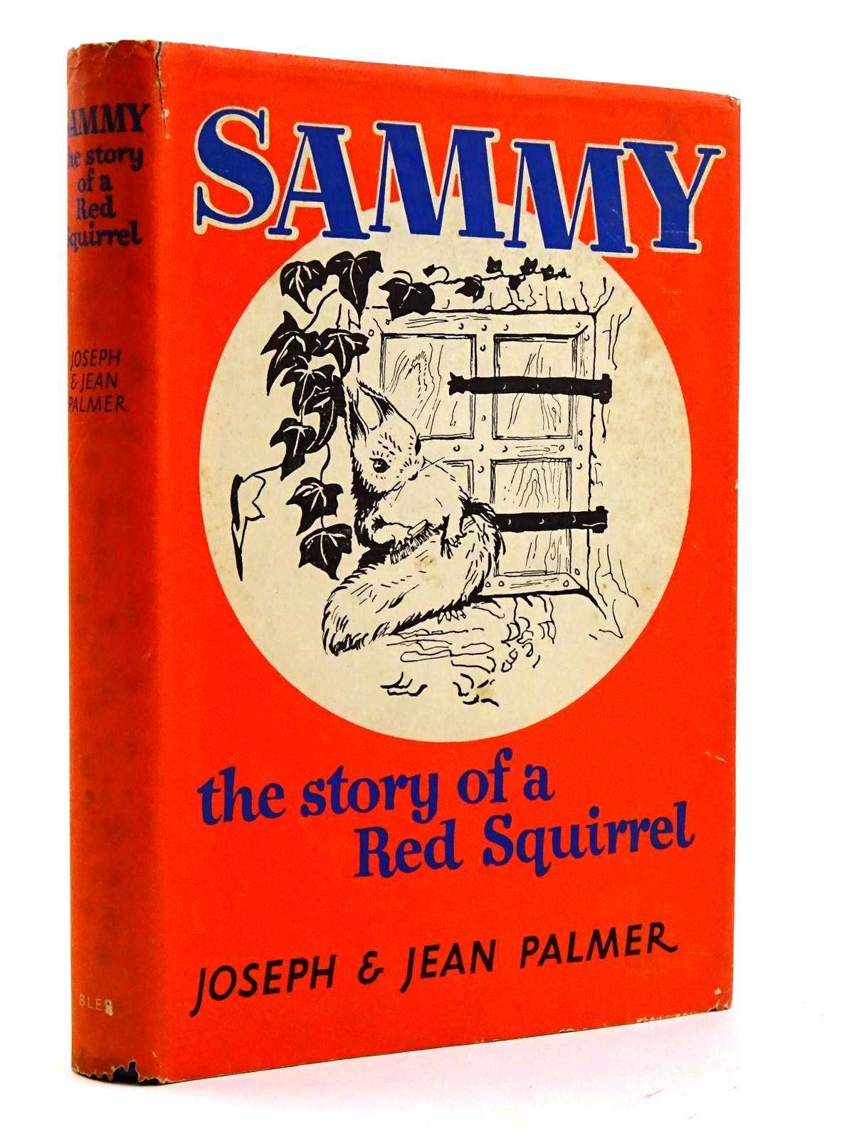 Photo of SAMMY: THE STORY OF A RED SQUIRREL written by Palmer, Joseph<br />Palmer, Jean published by Geoffrey Bles (STOCK CODE: 2131637)  for sale by Stella & Rose's Books