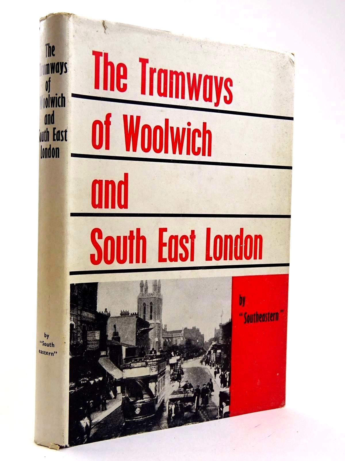 Photo of THE TRAMWAYS OF WOOLWICH AND SOUTH EAST LONDON- Stock Number: 2131746