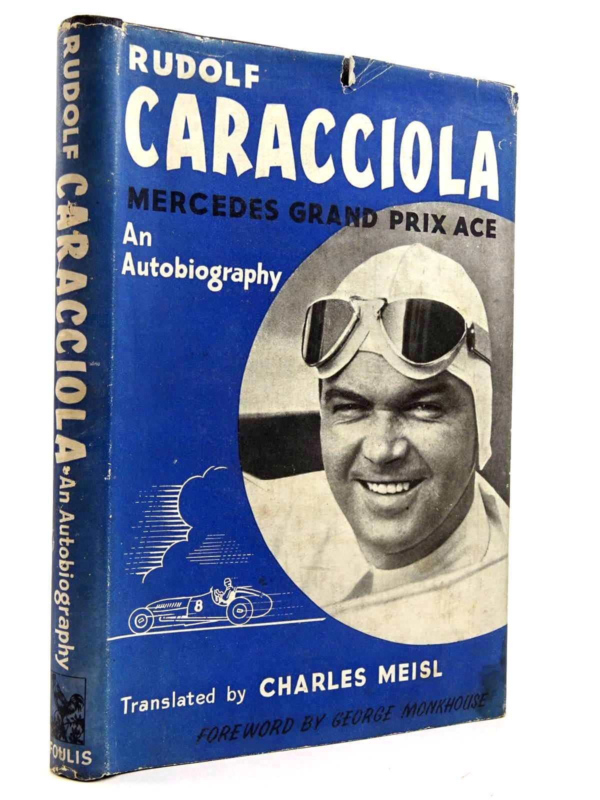 Photo of CARACCIOLA MERCEDES GRAND PRIX ACE written by Caracciola, Rudolf published by G.T. Foulis & Co. Ltd. (STOCK CODE: 2131757)  for sale by Stella & Rose's Books