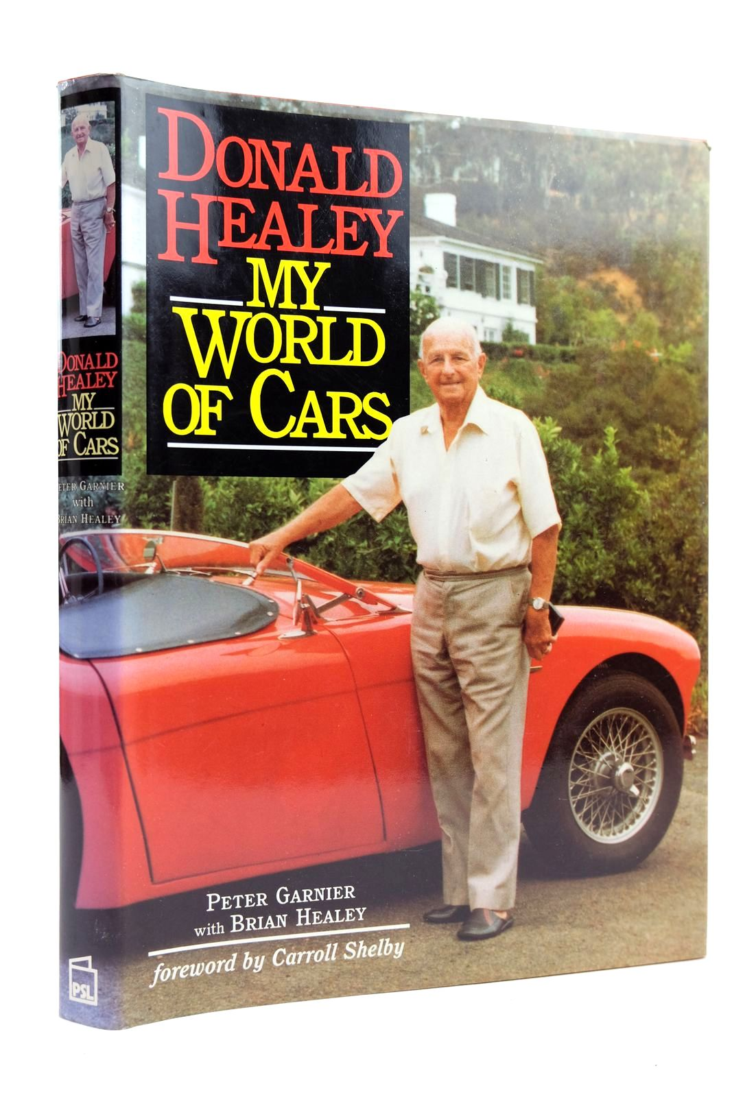 Photo of DONALD HEALEY MY WORLD OF CARS written by Garnier, Peter Healey, Brian published by Patrick Stephens Limited (STOCK CODE: 2131826)  for sale by Stella & Rose's Books