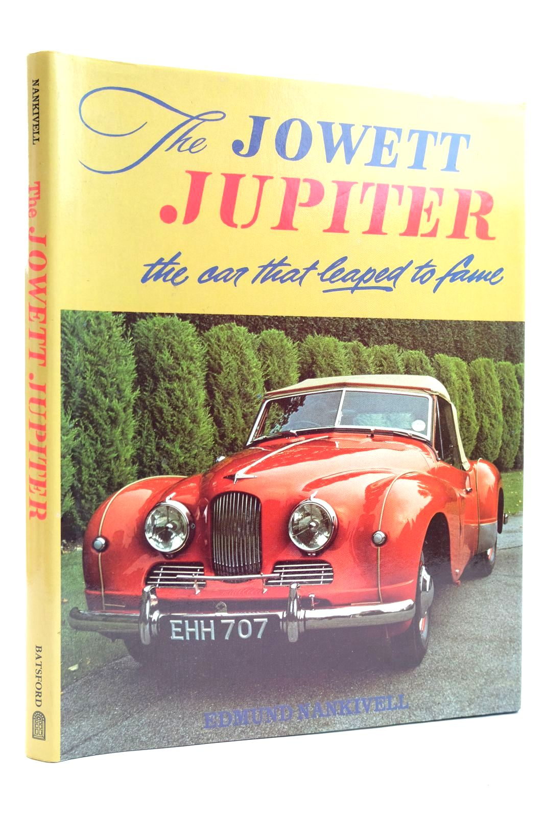 Photo of THE JOWETT JUPITER THE CAR THAT LEAPED TO FAME written by Nankivell, Edmund published by B.T. Batsford (STOCK CODE: 2131827)  for sale by Stella & Rose's Books