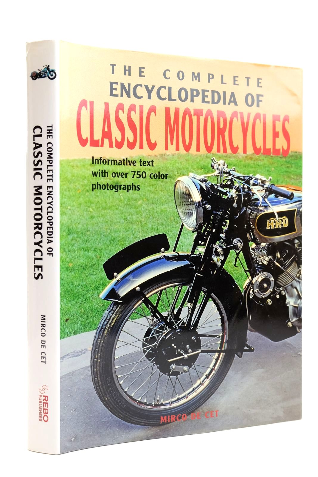 Photo of THE COMPLETE ENCYCLOPEDIA OF CLASSIC MOTORCYCLES written by De Cet, Mirco published by Rebo Publishers (STOCK CODE: 2131865)  for sale by Stella & Rose's Books