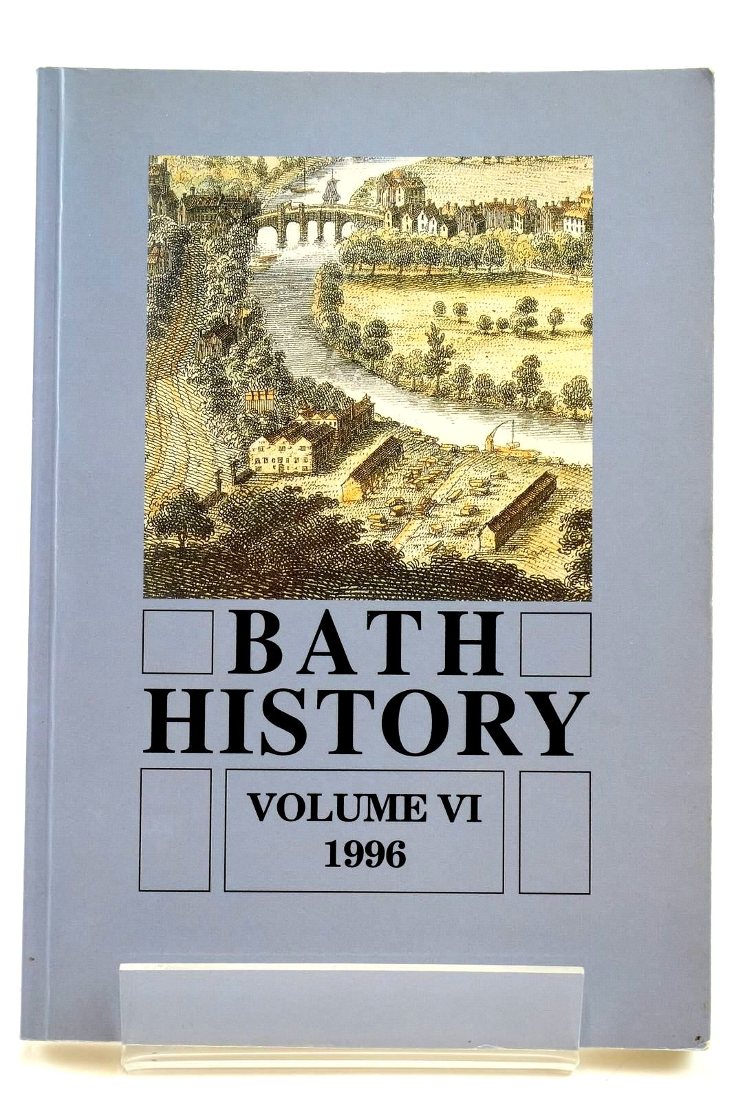 Photo of BATH HISTORY VOLUME VI written by Buchanan, Brenda J. published by Millstream Books (STOCK CODE: 2131972)  for sale by Stella & Rose's Books