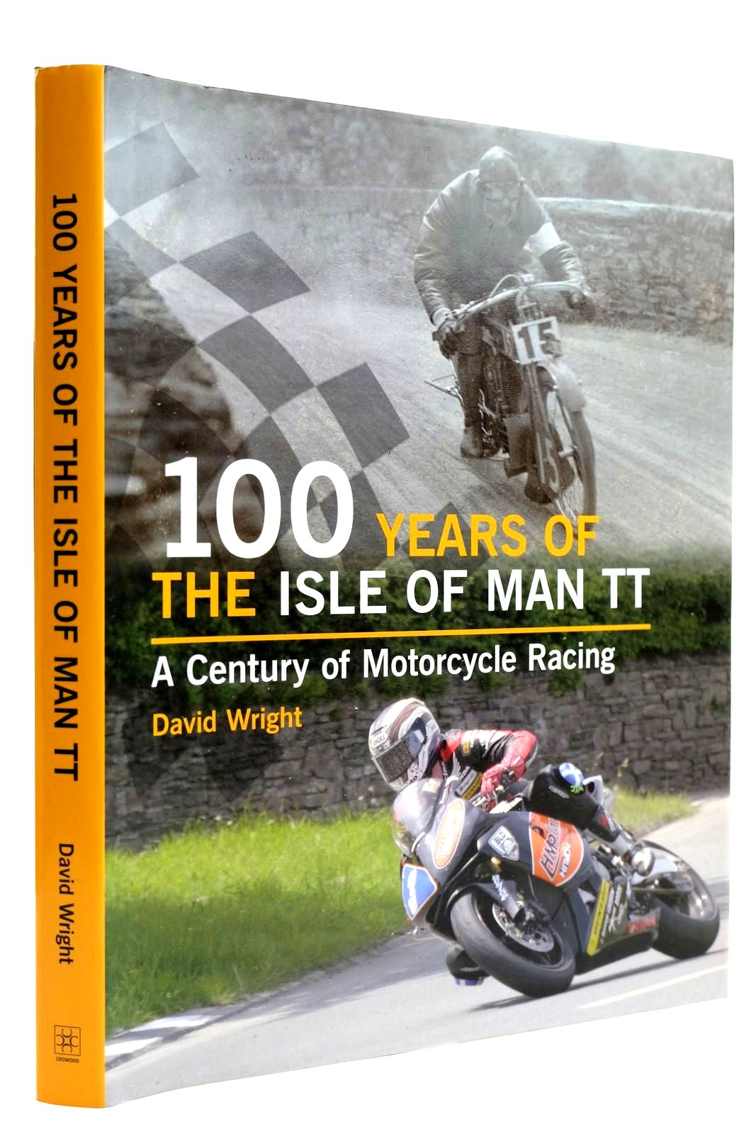Photo of 100 YEARS OF THE ISLE OF MAN TT written by Wright, David published by The Crowood Press (STOCK CODE: 2132003)  for sale by Stella & Rose's Books
