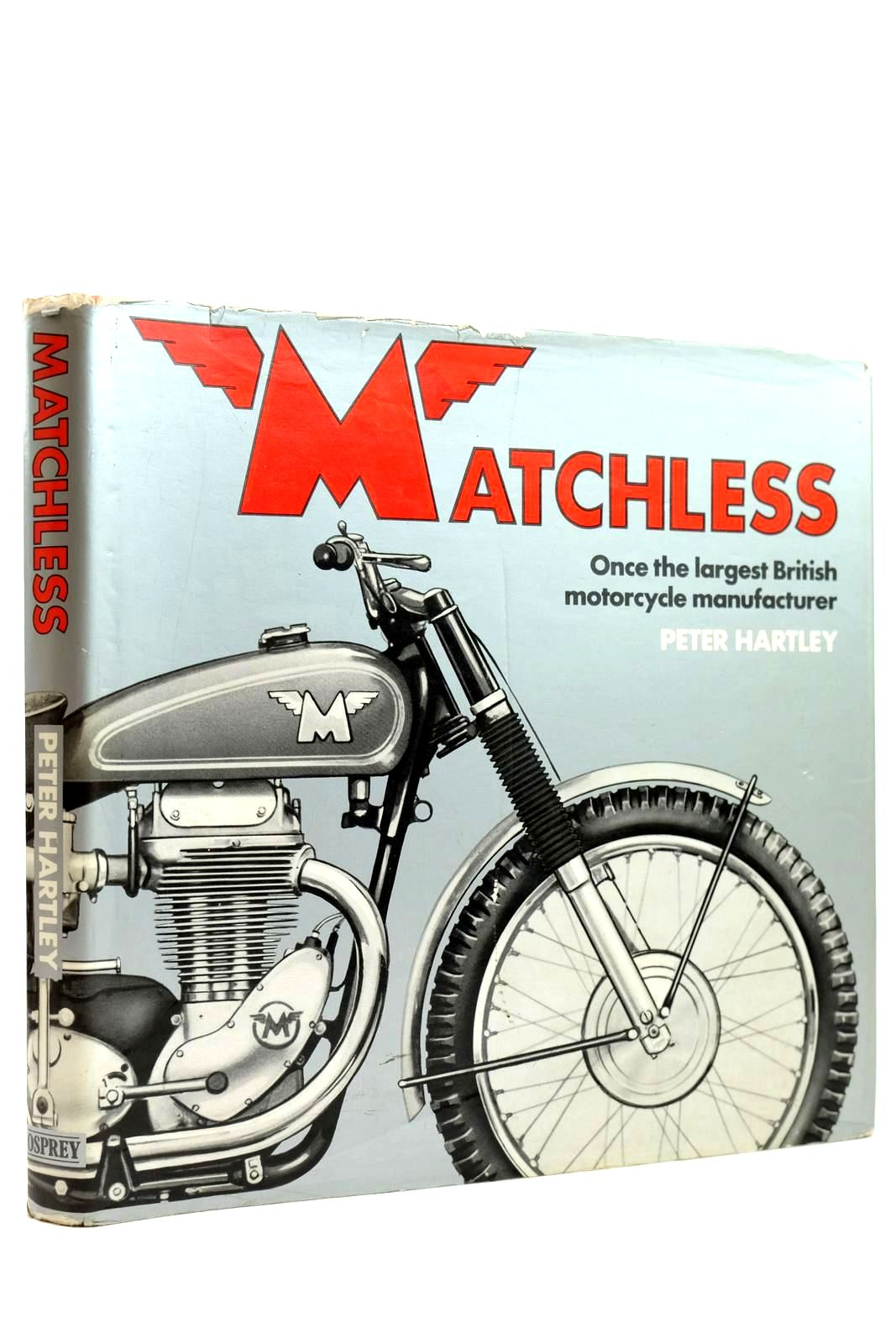 Photo of MATCHLESS written by Hartley, Peter published by Osprey Publishing (STOCK CODE: 2132004)  for sale by Stella & Rose's Books