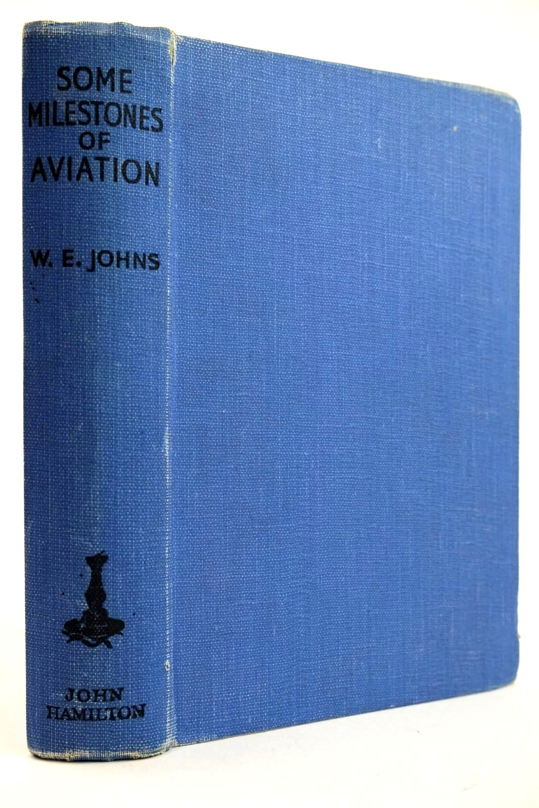 Photo of SOME MILESTONES IN AVIATION written by Johns, W.E. published by John Hamilton (STOCK CODE: 2132016)  for sale by Stella & Rose's Books