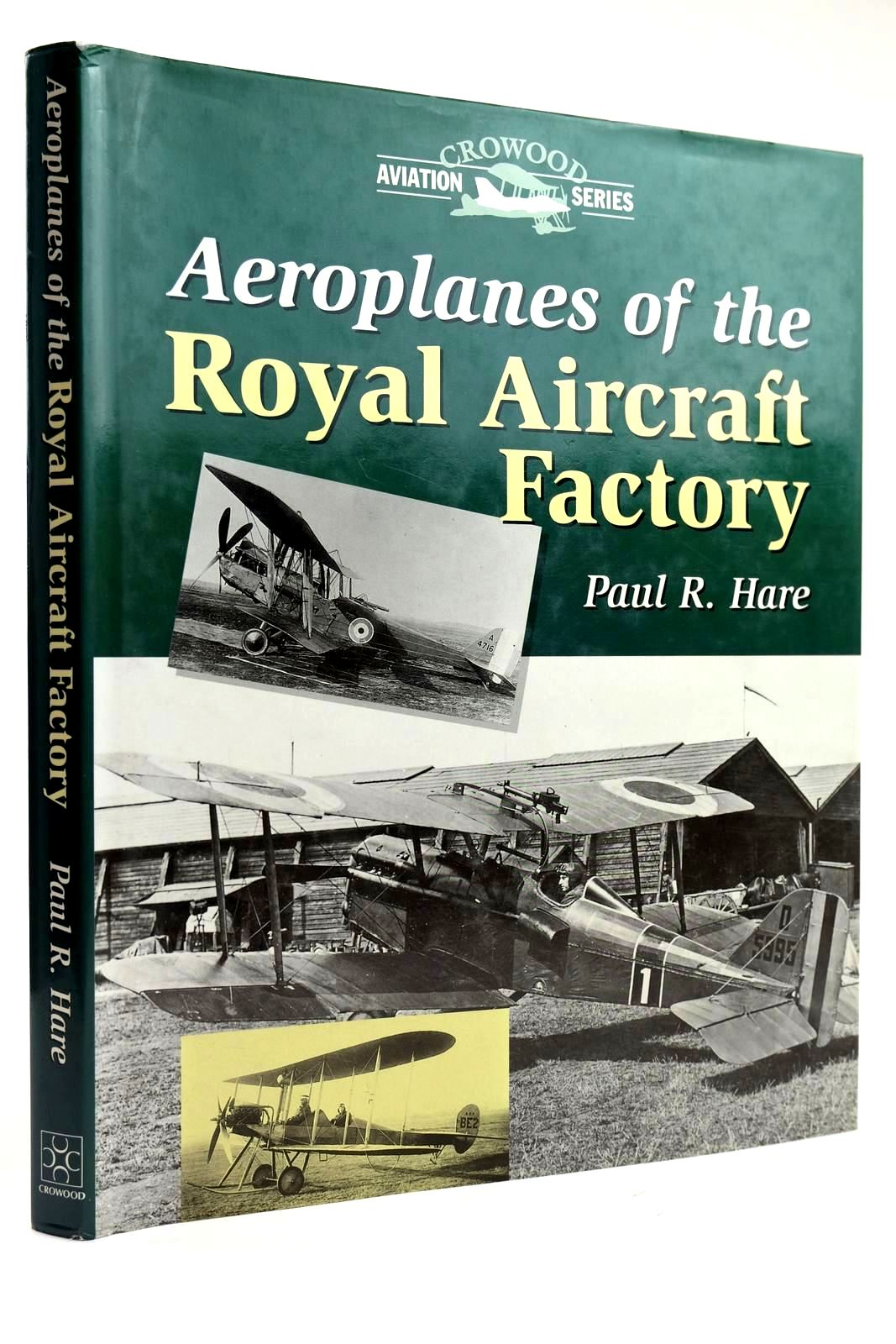 Photo of AEROPLANES OF THE ROYAL AIRCRAFT FACTORY written by Hare, Paul R. published by The Crowood Press (STOCK CODE: 2132029)  for sale by Stella & Rose's Books