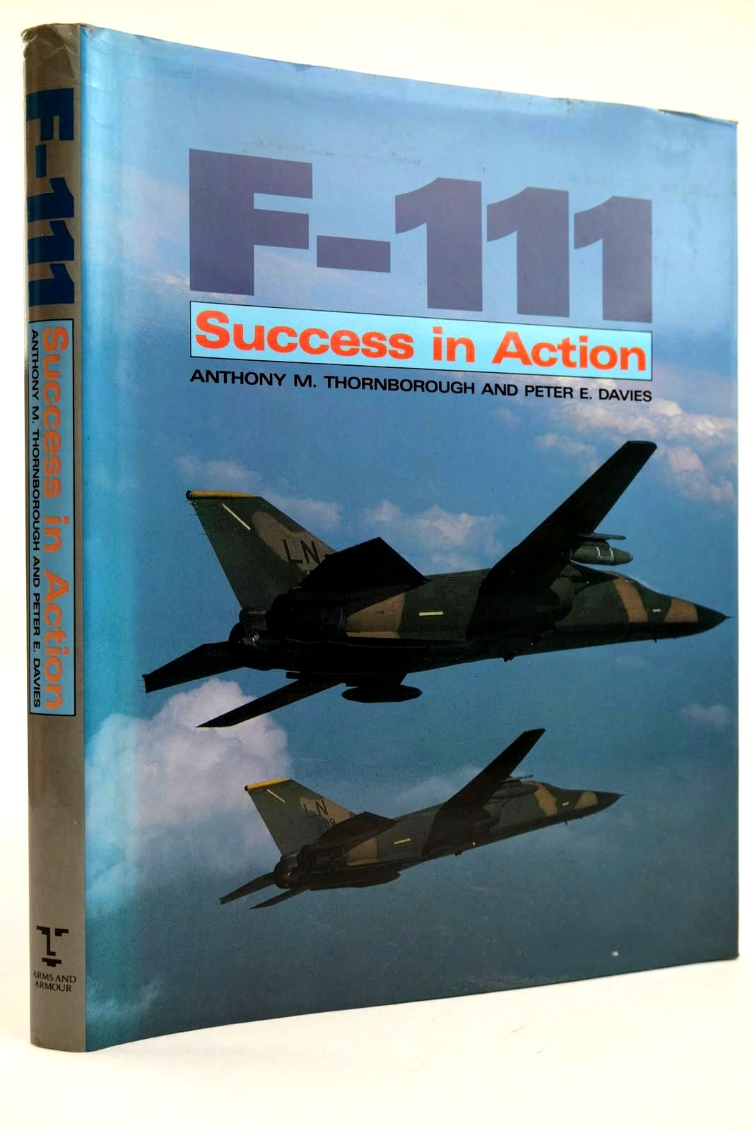 Photo of F-111 SUCCESS IN ACTION written by Thornborough, Anthony M. Davies, Peter E. published by Arms & Armour Press (STOCK CODE: 2132035)  for sale by Stella & Rose's Books