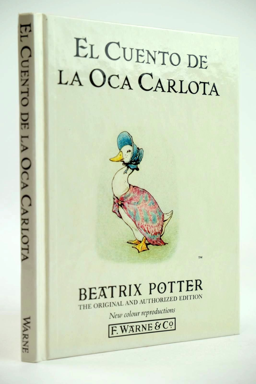 Photo of EL CUENTO DE LA OCA CARLOTA written by Potter, Beatrix illustrated by Potter, Beatrix published by Frederick Warne (STOCK CODE: 2132065)  for sale by Stella & Rose's Books