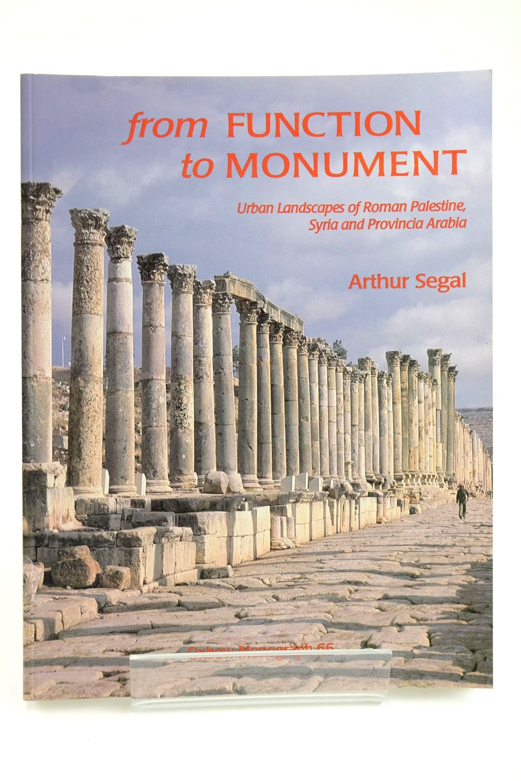 Photo of FROM FUNCTION TO MONUMENT URBAN LANDSCAPES OF ROMAN PALESTINE, SYRIA AND PROVINCIA ARABIA- Stock Number: 2132124