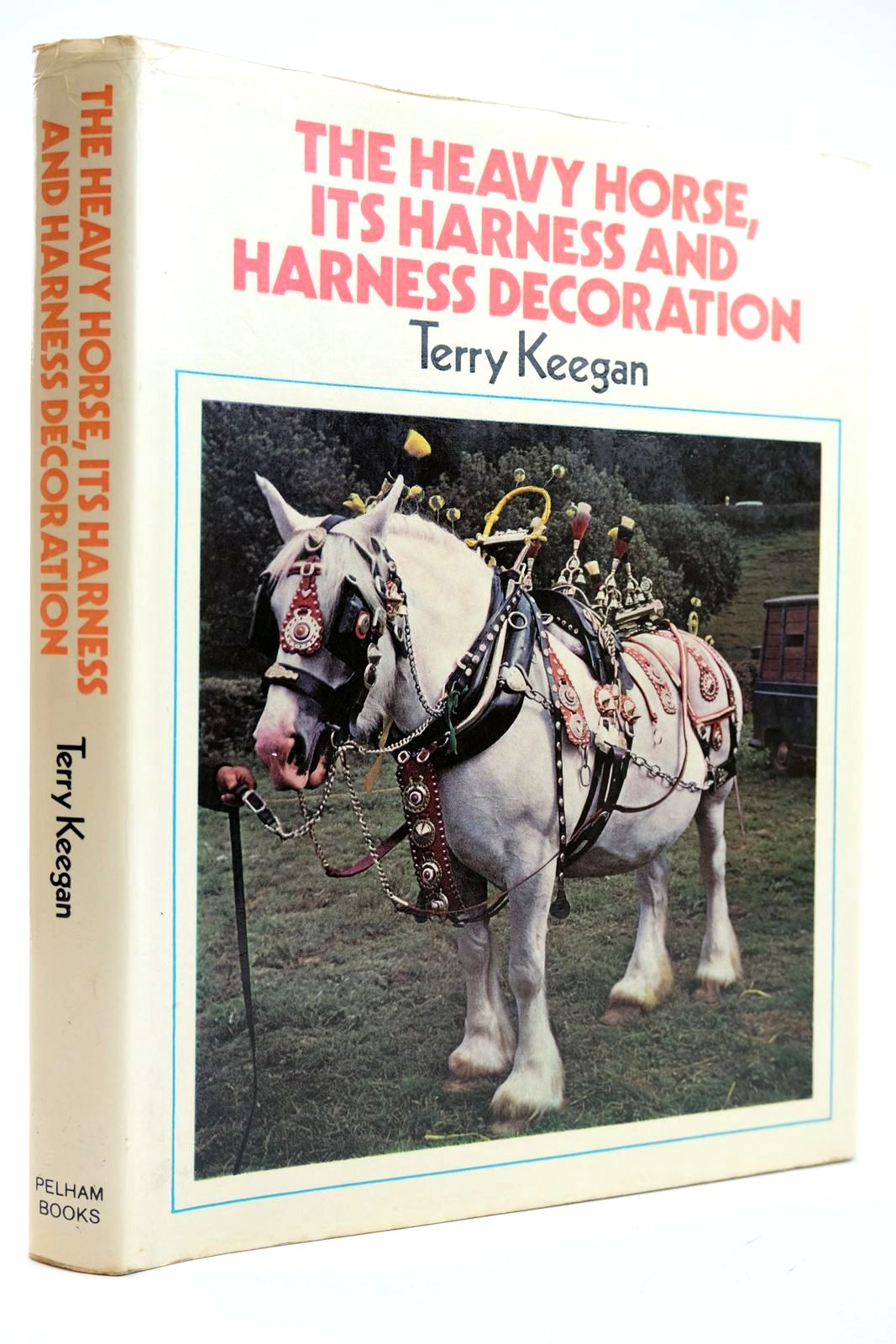 Photo of THE HEAVY HORSE ITS HARNESS AND HARNESS DECORATION- Stock Number: 2132143