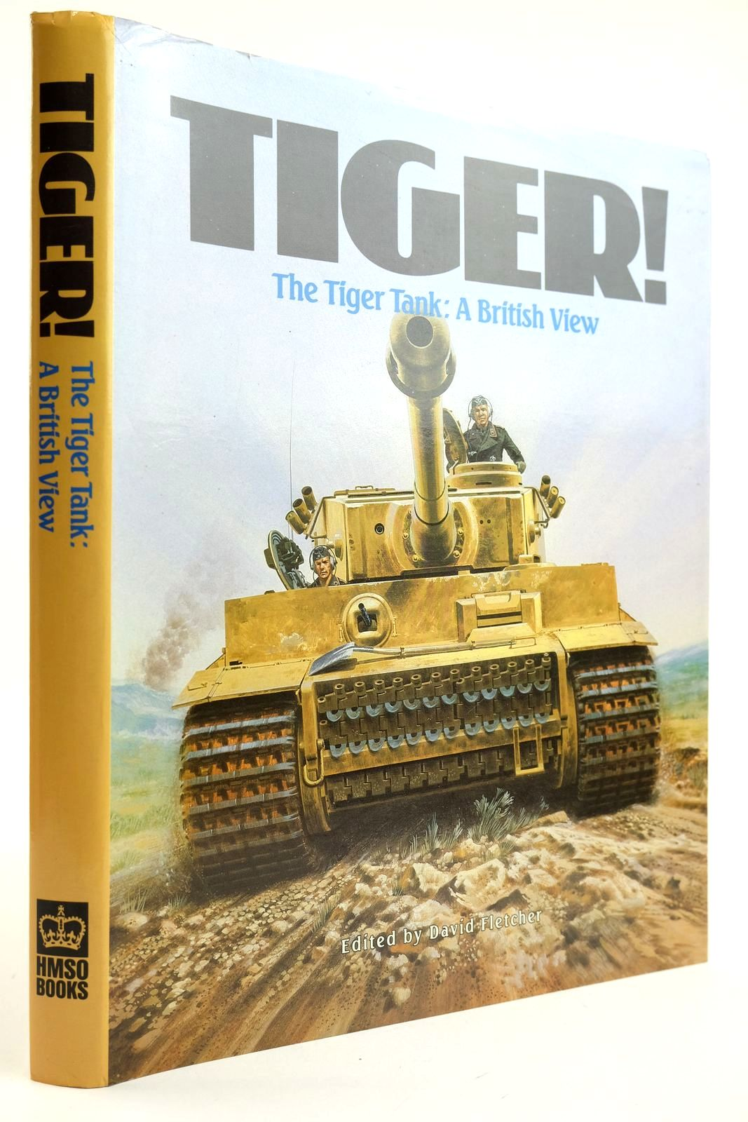 Photo of TIGER! THE TIGER TANK: A BRITISH VIEW written by Fletcher, David published by Her Majesty's Stationery Office (STOCK CODE: 2132164)  for sale by Stella & Rose's Books