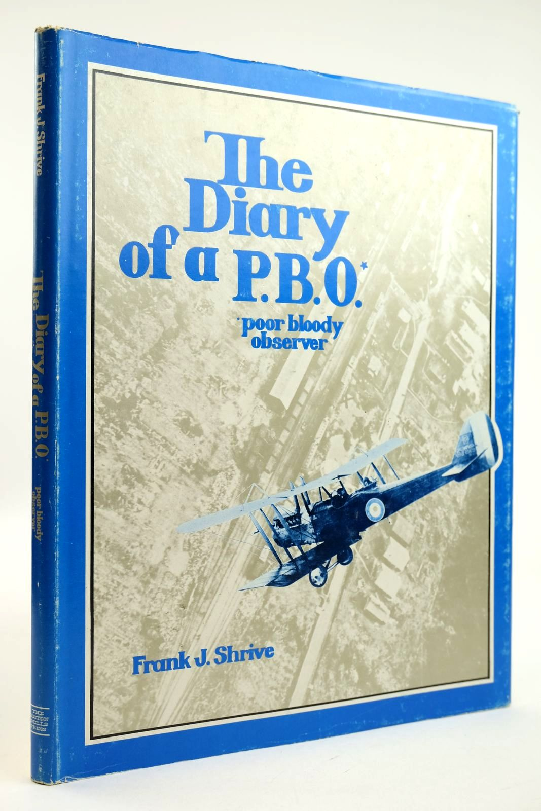 Photo of THE DIARY OF A P.B.O POOR BLOODY OBSERVER written by Shrive, Frank J. Shrive, Norman Johnston, Robert H. published by The Boston Mills Press (STOCK CODE: 2132205)  for sale by Stella & Rose's Books