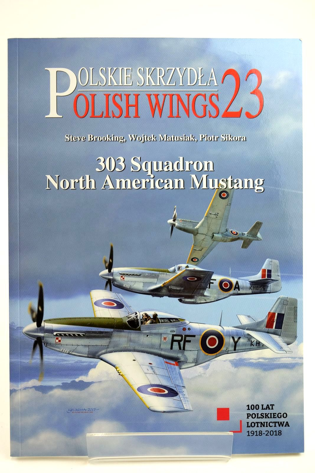 Photo of 303 SQUADRON NORTH AMERICAN MUSTANG written by Brooking, Steve Matusiak, Wojtek Sikora, Piotr published by Wydawnictwo Stratus (STOCK CODE: 2132219)  for sale by Stella & Rose's Books