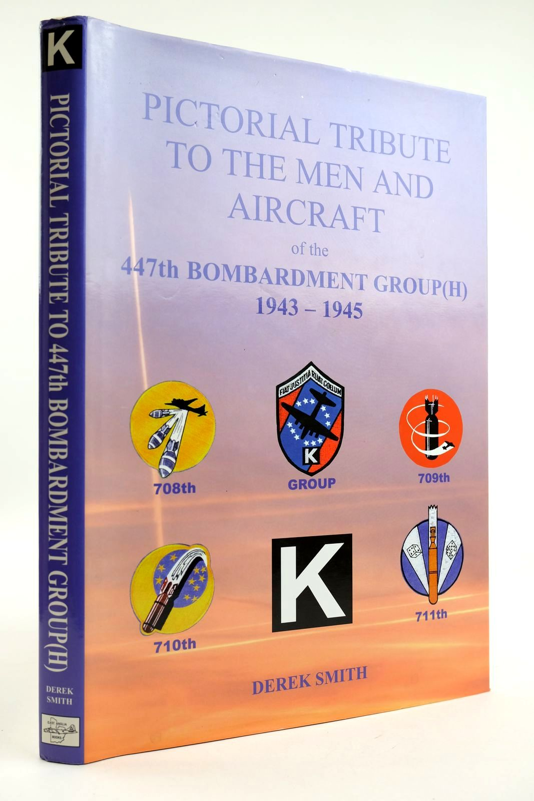 Photo of PICTORIAL TRIBUTE TO THE MEN AND AIRCRAFT OF THE 447TH BOMBARDMENT GROUP(H) 1943-1945 written by Smith, Derek published by East Anglia Books (STOCK CODE: 2132227)  for sale by Stella & Rose's Books