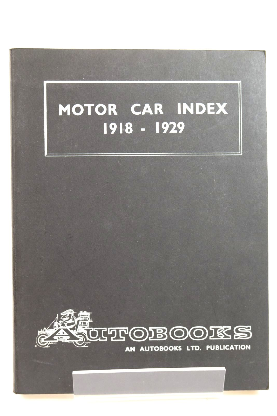 Photo of MOTOR CAR INDEX 1918 - 1929 written by Ball, Kenneth published by Autobooks Ltd. (STOCK CODE: 2132229)  for sale by Stella & Rose's Books