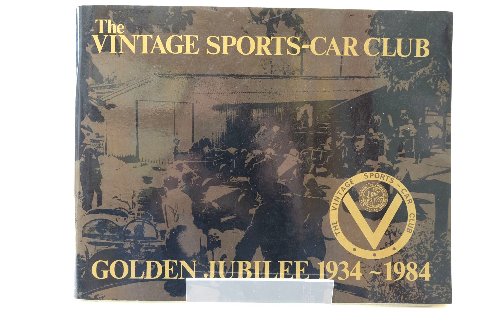 Photo of THE VINTAGE SPORTS-CAR CLUB GOLDEN JUBILEE 1934-1984 written by Hull, Peter published by Vintage Sports-Car Club Limited (STOCK CODE: 2132264)  for sale by Stella & Rose's Books