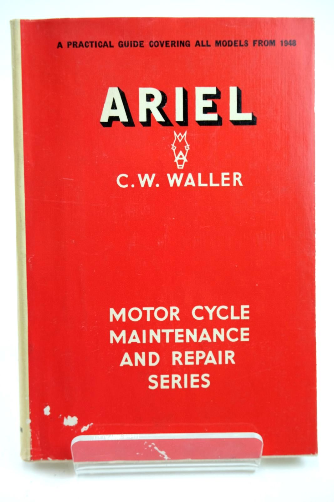 Photo of ARIEL MOTOR CYCLES written by Waller, C.W. published by C. Arthur Pearson Ltd. (STOCK CODE: 2132301)  for sale by Stella & Rose's Books