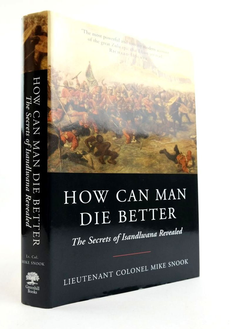 Photo of HOW CAN MAN DIE BETTER: THE SECRETS OF ISANDLWANA REVEALED- Stock Number: 2132316